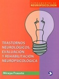 Trastornos neurolgicos, evaluacin y rehabilitacin neuropsicolgica.
