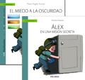 Guía: El niño con miedo a la oscuridad y Cuento: Álex en una misión secreta