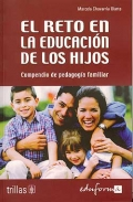 El reto en la educacin de los hijos. Compendio de pedagoga familiar
