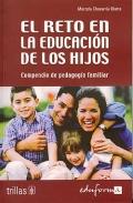 El reto en la educación de los hijos. Compendio de pedagogía familiar