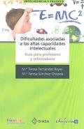 Dificultades asociadas a las altas capacidades intelectuales. Gu�a para profesores y orientadores