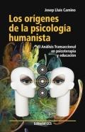 Los or�genes de la psicolog�a humanista. El an�lisis transaccional en psicoterapia y educaci�n.