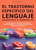 El trastorno espec�fico del lenguaje. Diagn�stico e intervenci�n