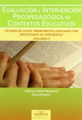 Evaluaci�n e intervenci�n psicopedag�gica en contextos educativos. Estudio de casos. Problem�tica asociada con dificultades de aprendizaje. Volumen II.