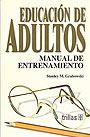 Educaci�n de adultos. Manual de entrenamiento.
