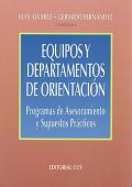 Equipos y departamentos de orientaci�n. Programas de asesoramiento y supuestos pr�cticos.