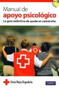 Manual de apoyo psicol�gico. La gu�a definitiva de ayuda en cat�strofes. Incluye DVD.