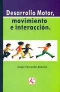 Desarrollo motor, movimiento e interacci�n.