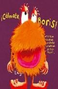 C�lmate, Boris!. Boris es un monstruo encantador cuando no se deja llevar. ( incluye t�tere )