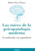 Las ra�ces de la psicopatolog�a moderna. La melancol�a y la esquizofrenia.