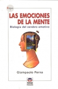 Las emociones de la mente. Biolog�a del cerebro emotivo.