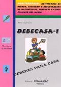DEBECASA-1. Mediterráneo. Actividades de repaso, refuerzo y recuperación de matemáticas, lenguaje y conocimiento del medio.