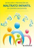 Prevenci�n y detecci�n del maltrato infantil en centros educativos.