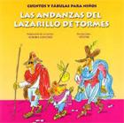 Las andanzas del Lazarillo de Tormes. Cuentos y fábulas para niños.