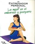 El entrenador personal de la mujer en el embarazo y postparto.
