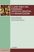 Claves para una ense�anza art�stico-creativa: La dramatizaci�n.