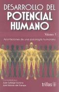 Desarrollo del potencial humano. Aportaciones de una psicolog�a humanista. Volumen 1.