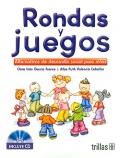 Rondas y juegos. Alternativas de desarrollo social para niños. (con CD)