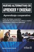 Nuevas alternativas de Aprender y Ense�ar. Aprendizaje cooperativo
