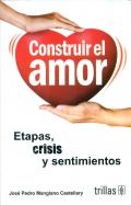 Construir el amor. Etapas, crisis y sentimientos.