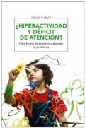 �Hiperactividad y d�ficit de atenci�n? Otra forma de prevenir y abordar el problema