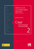 Crear. Cmo se desarrolla una mente creativa.