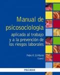Manual de psicosociolog�a aplicada al trabajo y a la prevenci�n de los riesgos laborales.