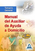 Manual del Auxiliar de Ayuda a Domicilio. Temario General.