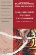 Expresi�n-comunicaci�n y lenguajes en la pr�ctica educativa. Creaci�n de proyectos
