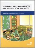 Materiales y recursos en educación infantil. Manual de usos practicos para el docente.
