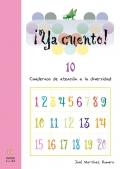 ¡Ya cuento! 10. Cuadernos de atención a la diversidad. Números de 7 cifras, números romanos y fracciones