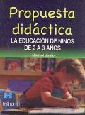 Propuesta didáctica. La educación de niños de 2 a 3 años.