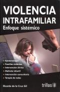 Violencia  intrafamiliar. Enfoque sist�mico.