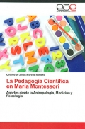 La pedagoga cientfica en Mara Montessori. Aportes desde la antropologa, medicina y psicologa.