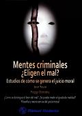 Mentes Criminales: �Eligen el mal?. Estudios de c�mo se genera el juicio moral