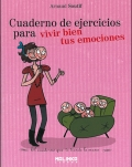 Cuaderno de ejercicios para vivir bien tus emociones.
