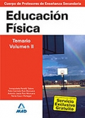 Educación Física. Temario. Volumen II.  Cuerpo de Profesores de Enseñanza Secundaria.