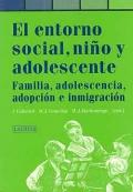 El entorno social, ni�o y adolescente. Familia, adolescencia, adopci�n e inmigraci�n.