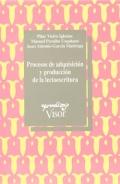 Procesos de adquisición y producción de la lectoescritura.