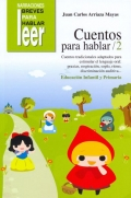 Cuentos para hablar 2. Educación Infantil y Primaria. Cuentos para estimular el lenguaje oral: praxias, respiración, soplo, ritmo, discriminación auditiva...