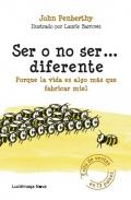 Ser o no ser... diferente. Porque la vida es algo más que fabricar miel
