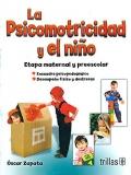 La psicomotricidad y el ni�o. Etapa maternal y preescolar.