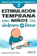 Estimulaci�n temprana para ni�os con S�ndrome de Down 2. Manual de desarrollo cognositivo