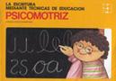 La escritura mediante t�cnicas de educaci�n psicomotriz. (Juego completo con CD)