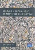 Lenguaje y comunicaci�n en trastornos del desarrollo.