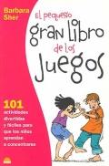 El pequeño gran libro de los juegos. 101 Actividades divertidas y fáciles para que los niños aprendan a concentrarse.