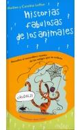 Historias fabulosas de los animales. Descubre el maravilloso mundo de los amigos que te rodean.