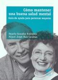 C�mo mantener una buena salud mental. Gu�a de ayuda para personas mayores.