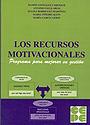 Los Recursos Motivacionales. Programa para mejorar su gesti�n.