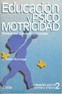 Educaci�n y psicomotricidad. Manual para nivel preescolar. Desarrollo del ni�o. Desarrollo psicomotor. Educaci�n y psicomotricidad. Psicomotricidad aplicada.